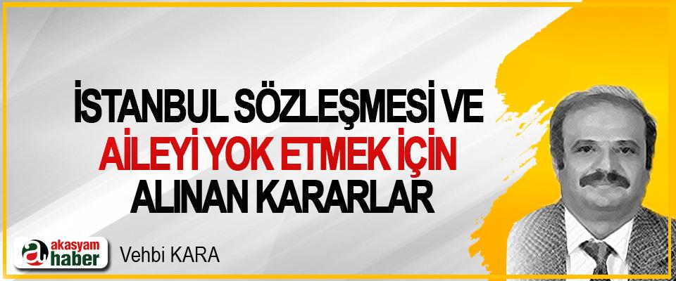 İstanbul Sözleşmesi Ve Aileyi Yok Etmek İçin Alınan Kararlar