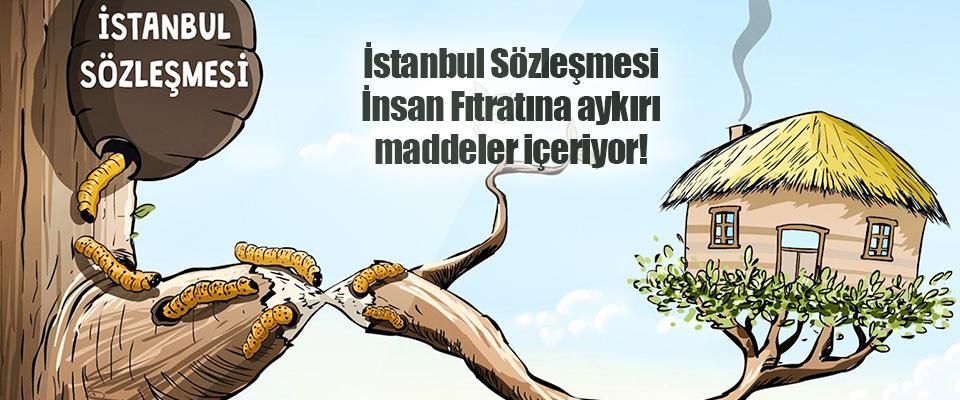 İstanbul Sözleşmesi İnsan Fıtratına Aykırı Maddeler İçeriyor!