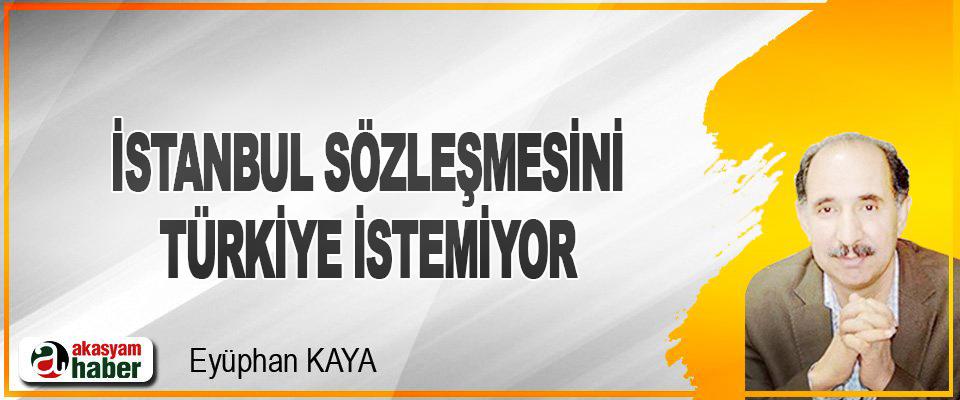 İstanbul Sözleşmesini Türkiye İstemiyor