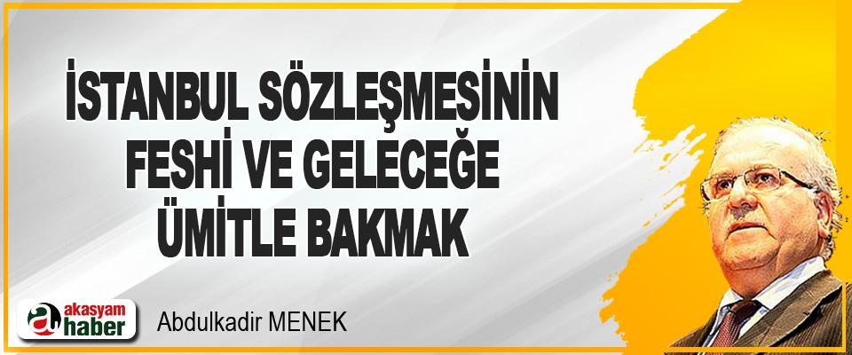 İstanbul Sözleşmesinin Feshi Ve Geleceğe Ümitle Bakmak