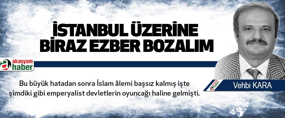 İstanbul Üzerine Biraz Ezber Bozalım