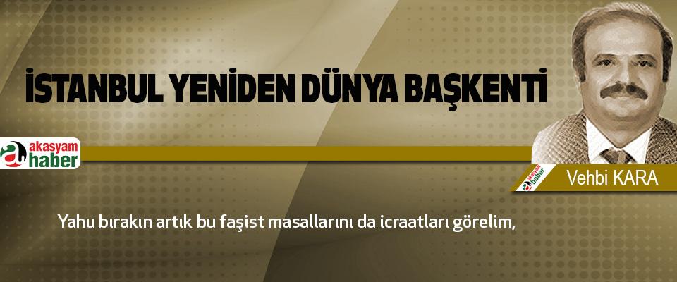İstanbul Yeniden Dünya Başkenti