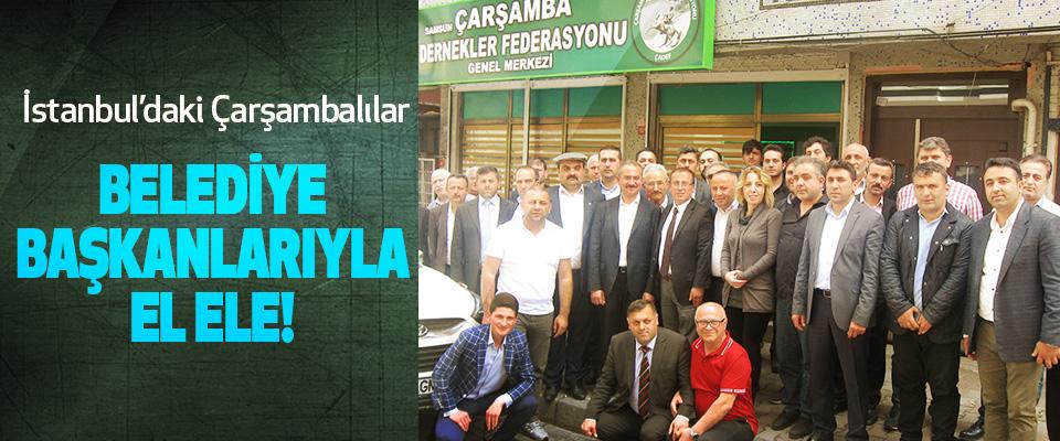 İstanbul'daki Çarşambalılar Belediye başkanlarıyla el ele!