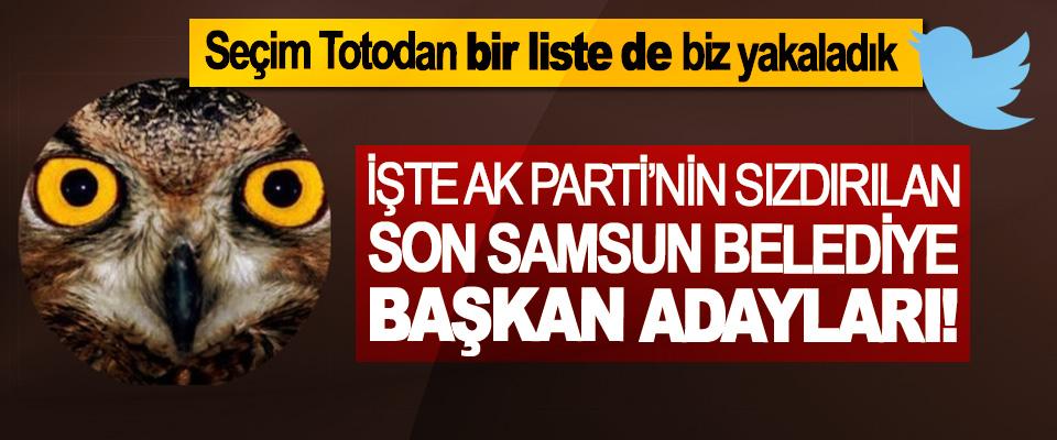 İşte Ak Parti'nin Sızdırılan Son Samsun Belediye Başkan Adayları!