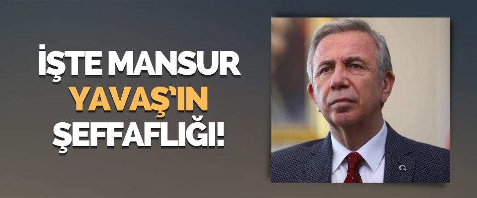 İşte Mansur Yavaş'ı Şeffaflığı!