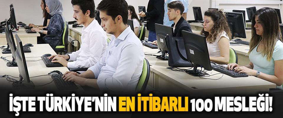 İşte Türkiye'nin En İtibarlı 100 Mesleği!