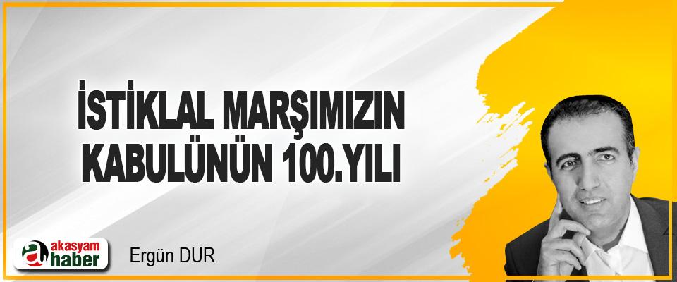 İstiklal Marşımızın Kabulünün 100.Yılı