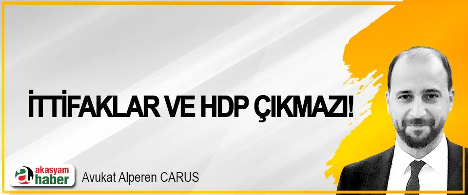 İttifaklar ve HDP çıkmazı!