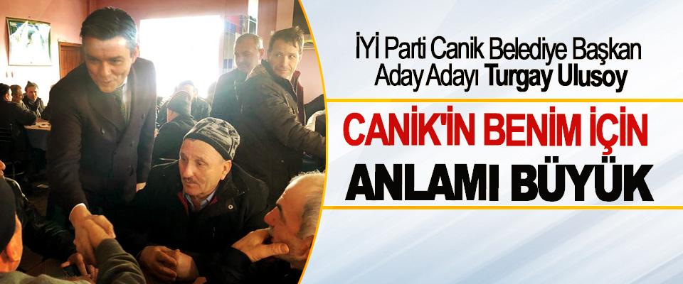 İYİ Parti Canik Belediye Başkan Aday Adayı Turgay Ulusoy: Canik'in Benim İçin Anlamı Büyük