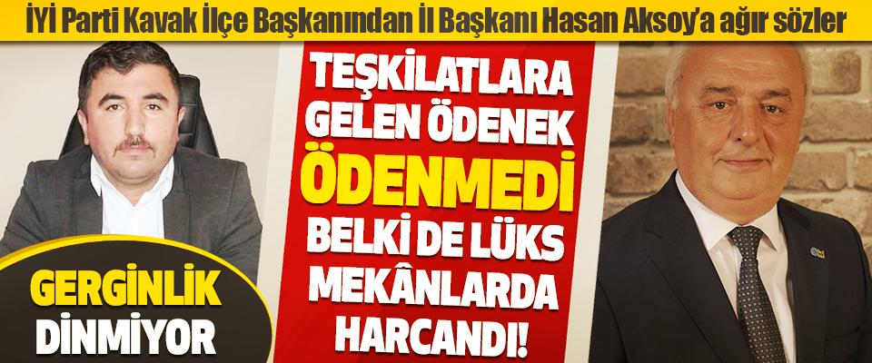 İYİ Parti Kavak İlçe Başkanından İl Başkanı Hasan Aksoy'a Ağır Sözler