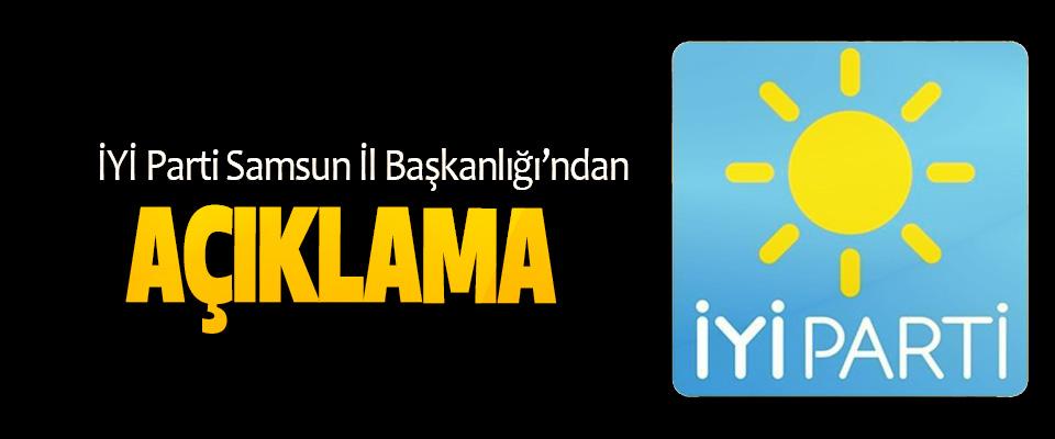 İYİ Parti Samsun İl Başkanlığı'ndan Açıklama