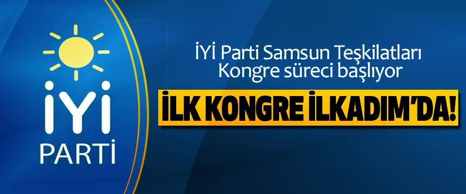 İYİ Parti Samsun Teşkilatları Kongre süreci başlıyor