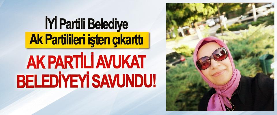 İYİ Partili Belediye Ak Partilileri İşten Çıkarttı,Ak Partili avukat belediyeyi savundu!