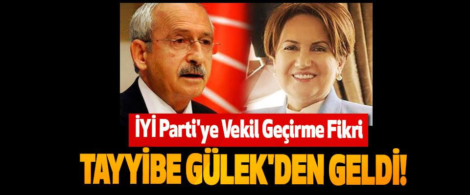 İYİ Parti'ye Vekil Geçirme Fikri Tayyibe Gülek'den Geldi!