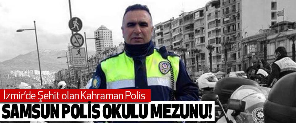 İzmir'de Şehit olan Kahraman Polis Samsun polis okulu mezunu!