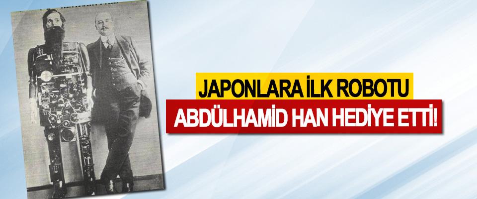 Japonlara ilk robotu Abdülhamid Han hediye etti!