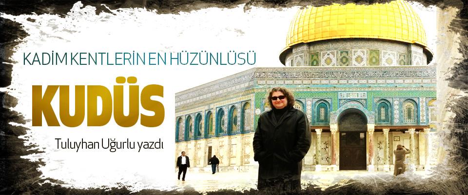 Kadim Kentlerin En Hüzünlüsü Kudüs