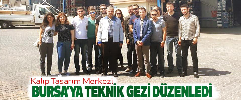 Kalıp Tasarım Merkezi Bursa'ya Teknik Gezi Düzenledi