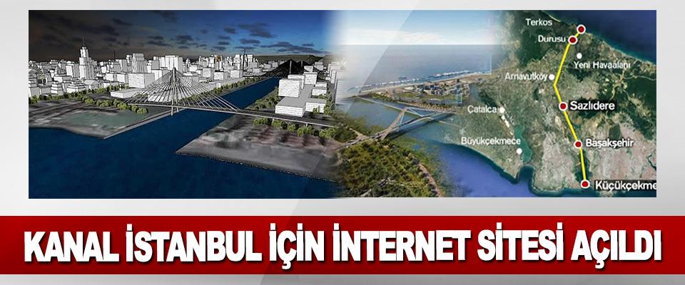 Kanal İstanbul İçin İnternet Sitesi Açıldı
