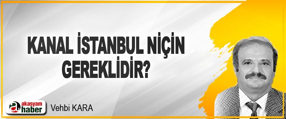 Kanal İstanbul Niçin Gereklidir?