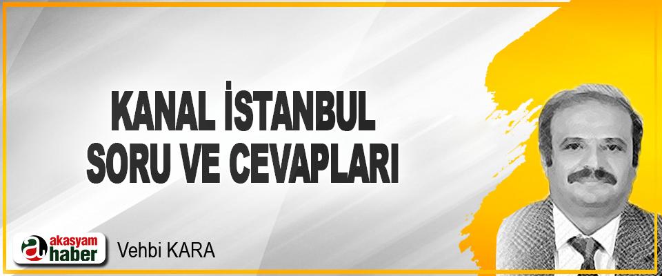 Kanal İstanbul Soru ve Cevapları