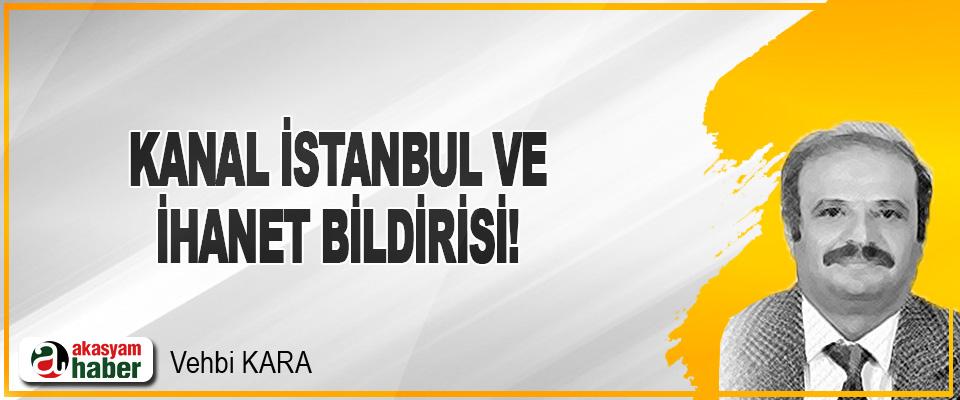 Kanal İstanbul ve İhanet Bildirisi!