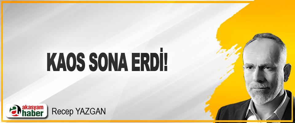 Kaos Sona Erdi!