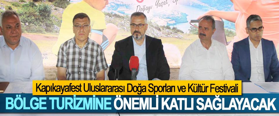Kapıkayafest Uluslararası Doğa Sporları ve Kültür Festivali Bölge Turizmine Önemli Katlı Sağlayacak