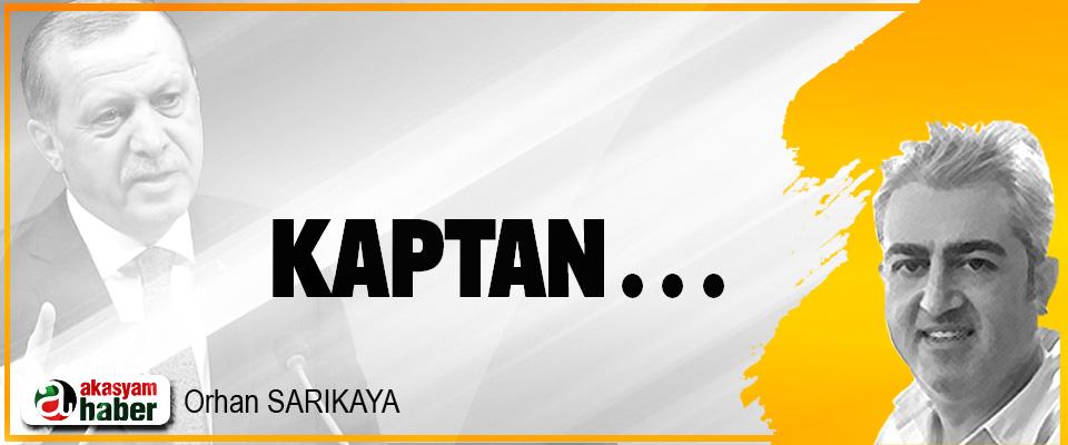Kaptan…
