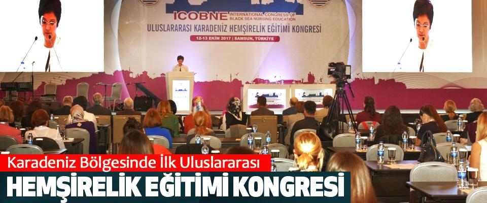 Karadeniz Bölgesinde İlk Uluslararası Hemşirelik Eğitimi Kongresi