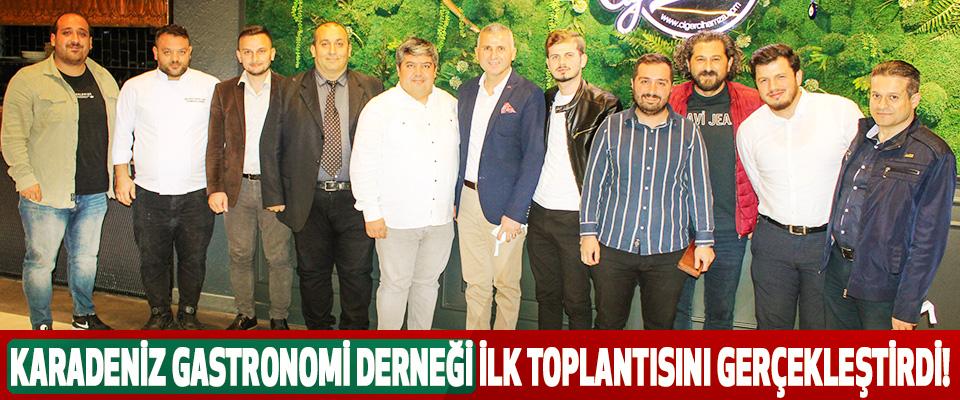 Karadeniz gastronomi derneği ilk toplantısını gerçekleştirdi!