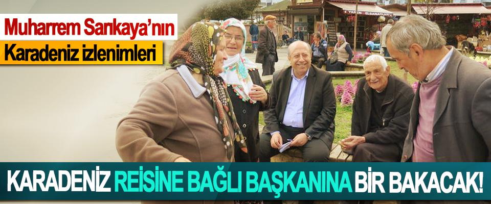 Karadeniz Reisine Bağlı Başkanına Bir Bakacak!