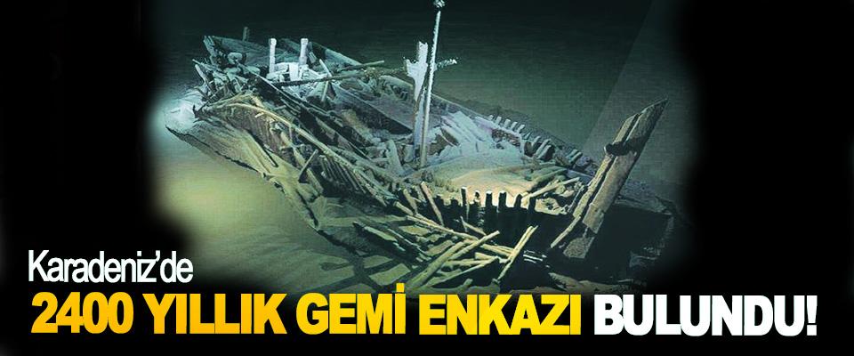 Karadeniz'de 2400 yıllık gemi enkazı bulundu!