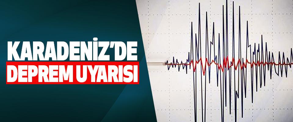 Karadeniz'de Deprem Uyarısı