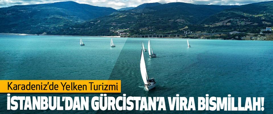 Karadeniz'de Yelken Turizmi, İstanbul'dan Gürcistan'a vira Bismillah!