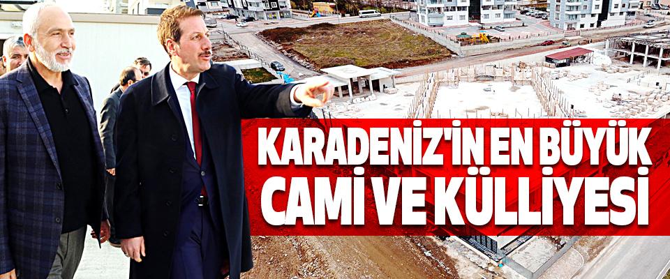 Karadeniz'in En Büyük  Camii Ve Külliyesi