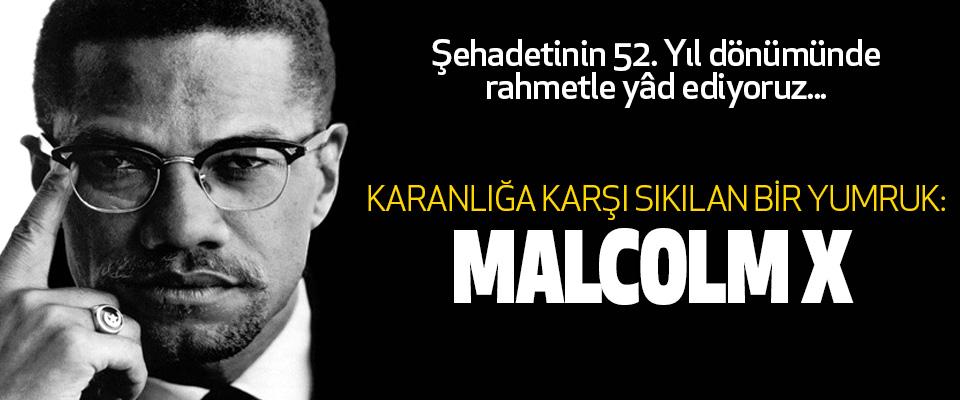 Karanlığa Karşı Sıkılan Bir Yumruk: Malcolm X