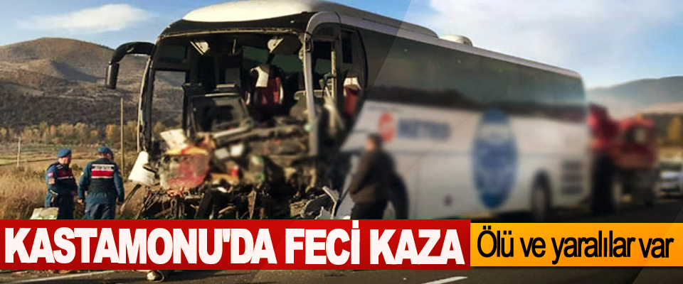Kastamonu'da Feci Kaza: Ölü ve yaralılar var