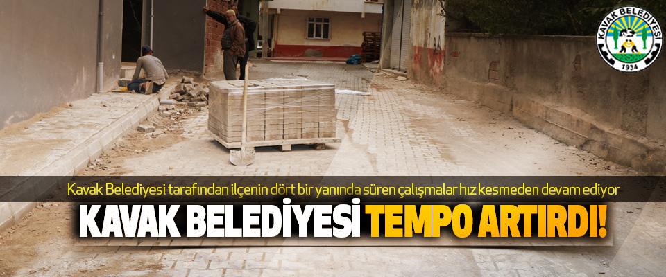 Kavak Belediyesi Tempo Artırdı!