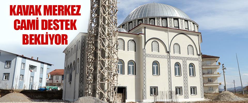 Kavak Merkez Cami Destek Bekliyor