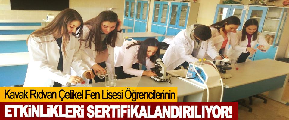 Kavak Rıdvan Çelikel Fen Lisesi Öğrencilerinin Etkinlikleri sertifikalandırılıyor!