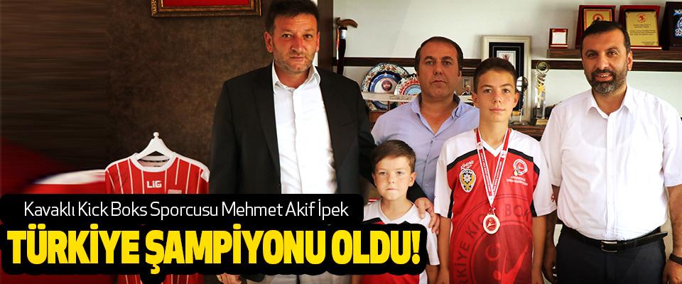 Kavaklı Kick Boks Sporcusu Mehmet Akif İpek Türkiye Şampiyonu Oldu!