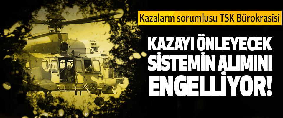 Kazaların sorumlusu Tsk Bürokrasisi