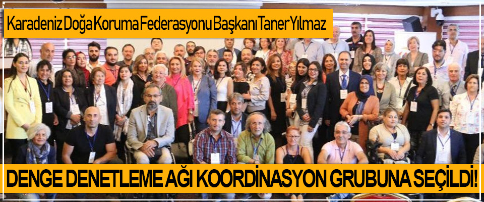 KDKF Başkanı Taner Yılmaz DDA koordinasyon grubuna seçildi!