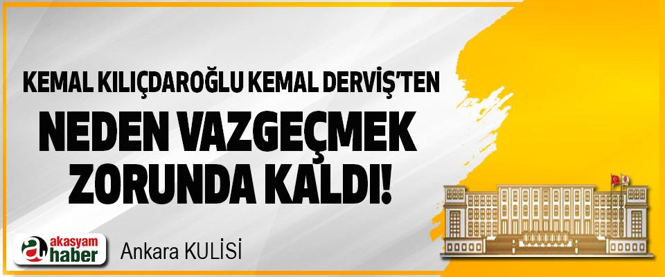 Kemal Kılıçdaroğlu Kemal Derviş'ten neden vazgeçmek zorunda kaldı!