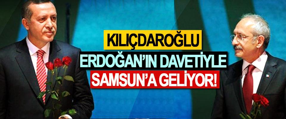 Kılıçdaroğlu Erdoğan'ın davetiyle Samsun'a geliyor!