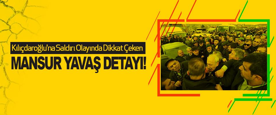 Kılıçdaroğlu'na Saldırı Olayında Dikkat Çeken Mansur Yavaş Detayı!
