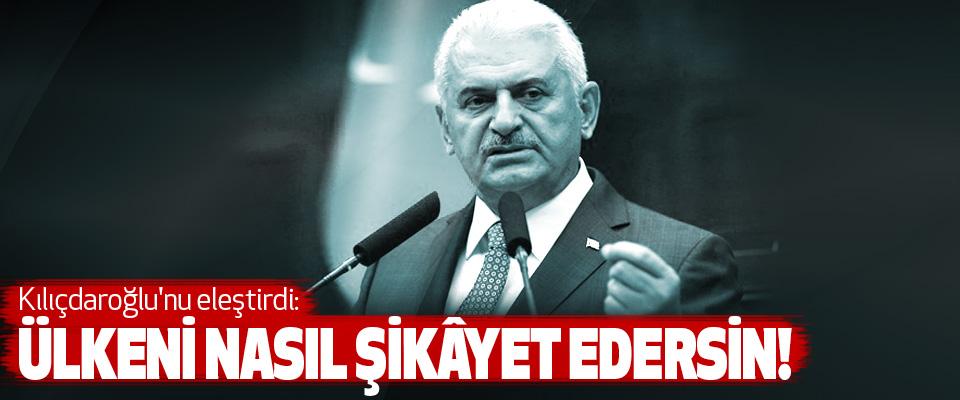 Kılıçdaroğlu'nu eleştirdi: Ülkeni Nasıl Şikâyet Edersin!