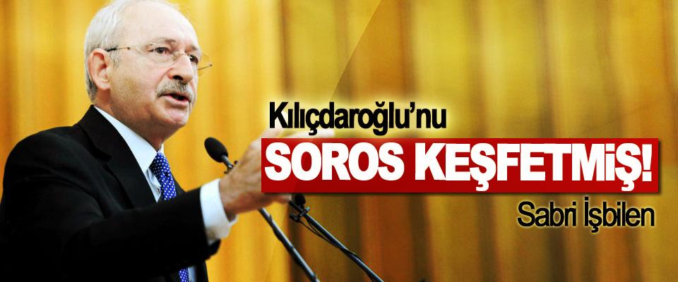 Kılıçdaroğlu'nu Soros Keşfetmiş!