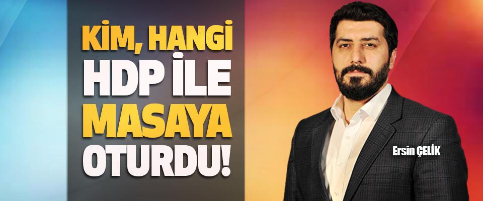 Kim, Hangi HDP İle Masaya Oturdu!